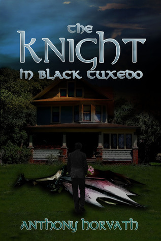 The Knight in Black Tuxedo Anthony Horvath
