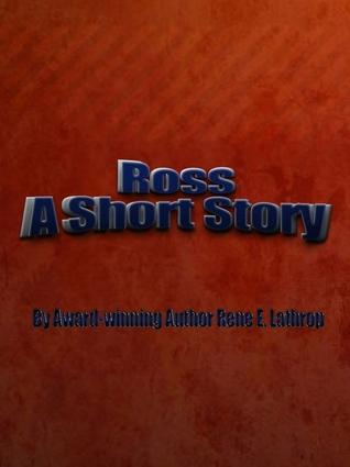 Ross  by  Rene Lathrop-Nethercot