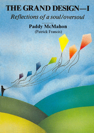 The Grand Design: I. Reflections of a soul/oversoul  by  Paddy McMahon