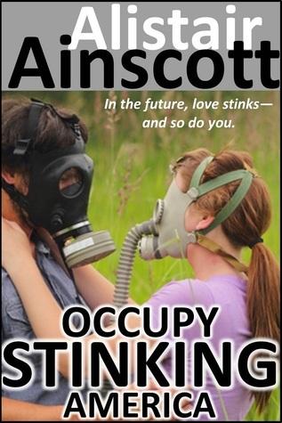 Occupy Stinking America Alistair Ainscott