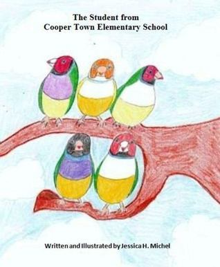 The Student from Cooper Town Elementary School  by  Jessica H. Michel