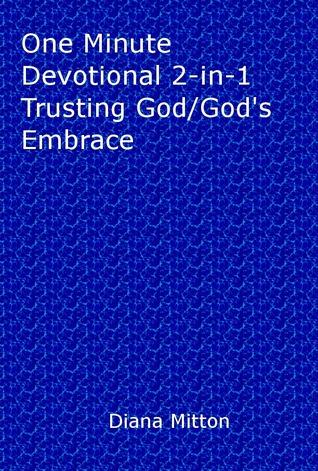 Gods Embrace: One Minute Devotional  by  Diana  Mitton