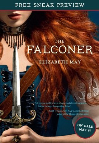 The Falconer (Sneak Preview): Book 1  by  Elizabeth  May