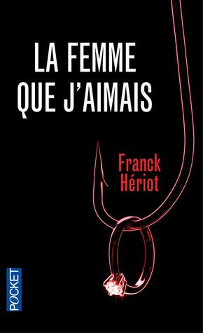 La Femme que jaimais Franck Hériot