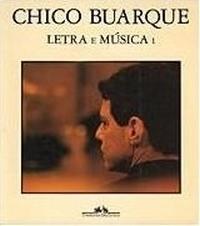 Chico Buarque: Letra E Musica 1  by  Humberto Werneck