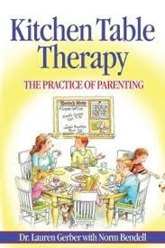 Kitchen Table Therapy: The Practice of Parenting Lauren Gerber