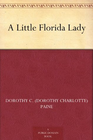 A Little Florida Lady  by  Dorothy C. (Dorothy Charlotte) Paine