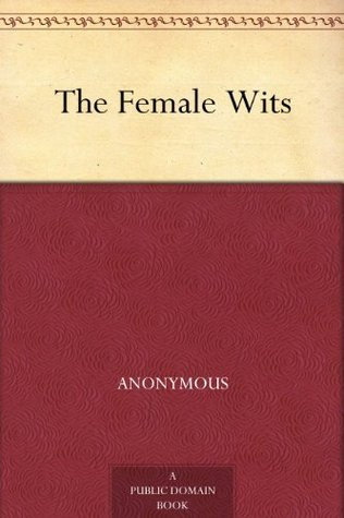 The Female Wits  by  Anonymous