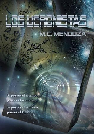 Los Ucronistas  by  M.C. Mendoza