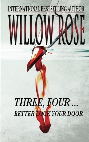 Three, Four ... Better Lock Your Door: Rebekka Franck #2 Willow Rose