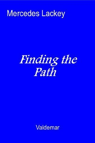Finding the Path  by  Mercedes Lackey