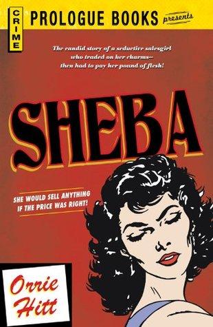 Sheba (Prologue Books)  by  Orrie Hitt