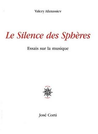 Le Silence des Sphères : Essais sur la musique  by  Valery Afanassiev