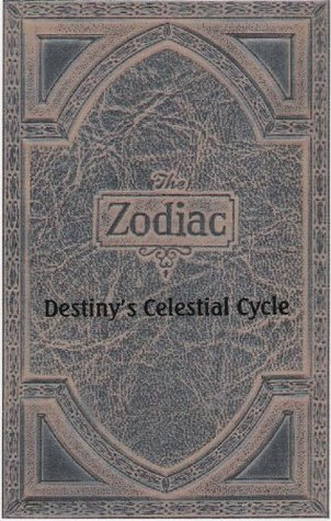 The Zodiac: Destinys Celestial Cycle  by  Polly Patterson