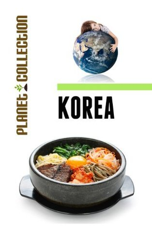 Korea: Picture Book (Educational Childrens Books Collection) - Level 2 (Planet Collection)  by  Planet Collection