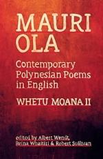 Mauri Ola: Contemporary Polynesian Poems in English Albert Wendt