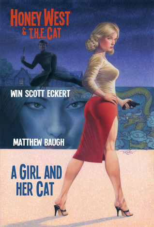 Honey West and T.H.E. Cat: A Girl and Her Cat (Honey West #12)  by  Win Scott Eckert