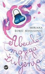 Abeceda mojega življenja Mirjana Bobić Mojsilović
