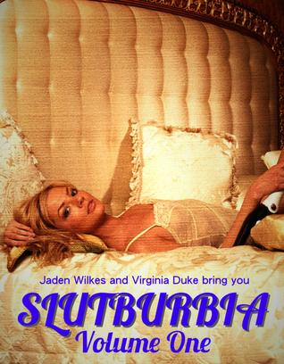Slutburbia Volume 1  by  Jaden Wilkes