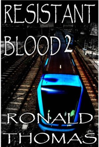 Resistant Blood 2  by  Ronald Thomas