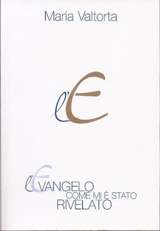 LEvangelo come mi è stato rivelato (Volume primo) Maria Valtorta
