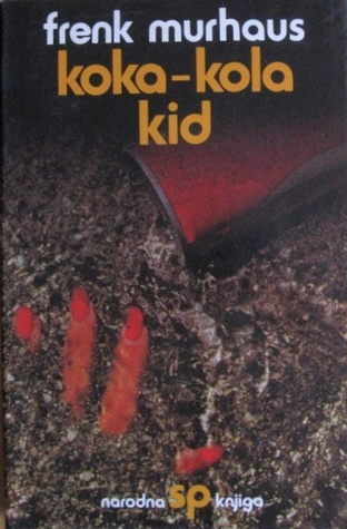 Koka-kola kid  by  Frank Moorhouse