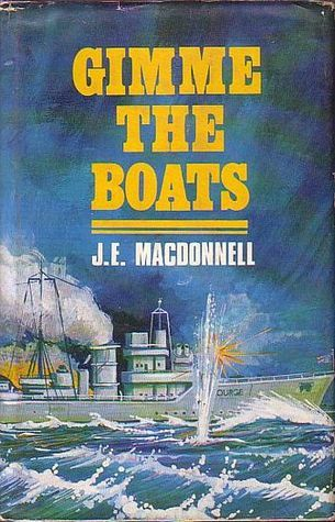 Gimme the Boats!  by  J.E. Macdonnell