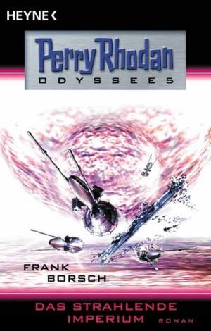 Das strahlende Imperium. Perry Rhodan - Odyssee 5 Frank Borsch