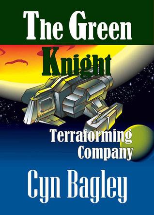 The Green Knight Terraforming Company  by  Cyn Bagley
