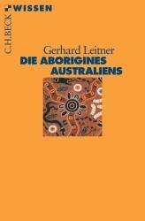 Die Aborigines Australiens  by  Gerhardt Leitner