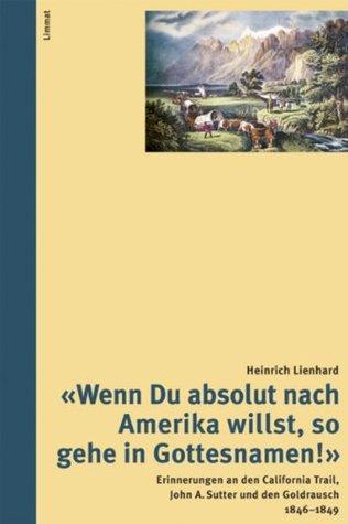 Wenn Du absolut nach Amerika willst, so gehe in Gottesnamen! (Das volkskundliche Taschenbuch) Heinrich Lienhard