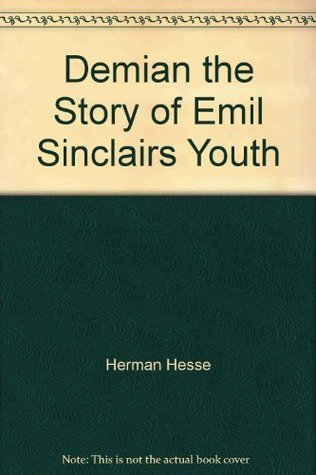 Demian the Story of Emil Sinclairs Youth Hermann Hesse
