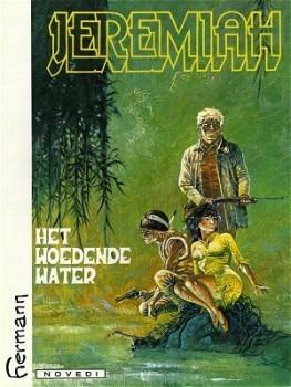 Het woedende water (Jeremiah, #8) Hermann Huppen