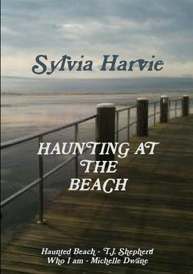 Haunting at the Beach  by  Sylvia Harvie