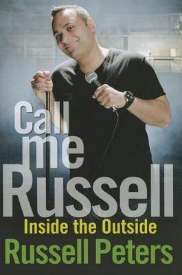 Call Me Russell: Inside the Outside  by  Russell Peters