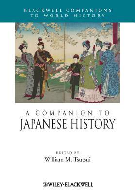 A Companion to Japanese History  by  William M. Tsutsui