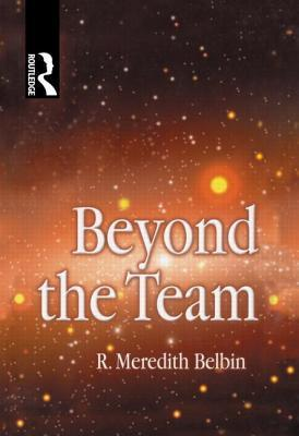Beyond the Team R. Meredith Belbin