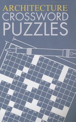 Architecture Crossword Puzzles  by  Grab a Pencil Press