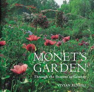 Monets Garden: Through the Seasons at Giverny  by  Vivian Russell