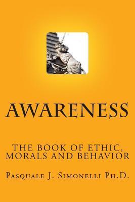 Awareness: The Book of Ethic Pasquale J. Simonelli