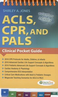 ACLS, CPR, and PALS: Clinical Pocket Guide Shirley A. Jones