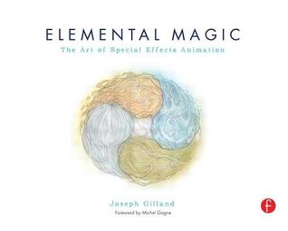 Elemental Magic, Volume 2: The Technique of Special Effects Animation Joseph Gilland