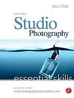Introduccion a la fotografia creativa / Studio Photography: Essential Skills  by  John Child