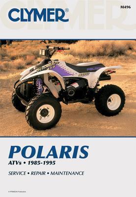 Polaris Atv Shop Manual 1985-1995 (Clymer All-Terrain Vehicles) Service Repair Maintenance Clymer Publishing