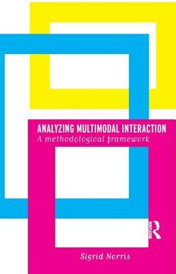 Interactions, Images and Texts: A Reader in Multimodality Sigrid Norris