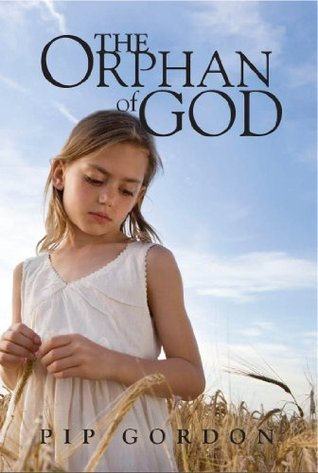 The Orphan of God Pip Gordon