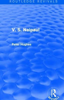 V. S. Naipaul  by  Peter   Hughes