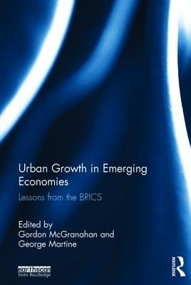 Urban Growth in Emerging Economies: Lessons from the BRICS Gordon McGranahan