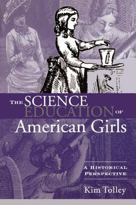 Standing at the Portals: The Science Education of American Girls  by  Kim Tolley