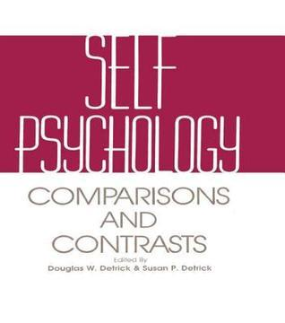 Self Psychology: Comparisons and Contrasts  by  Douglas W. Detrick